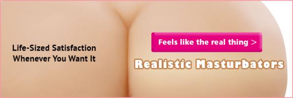Realistic masturbators